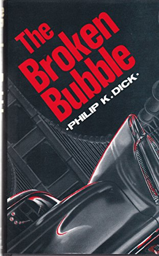 The Broken Bubble By Philip K. Dick