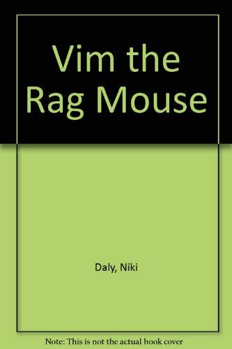 Vim the Rag Mouse By Niki Daly
