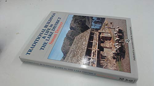 Traditional Buildings and Life in the Lake District By Susan Denyer