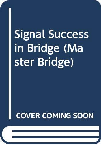 Signal Success in Bridge (Master Bridge) By D.L.M. Roth