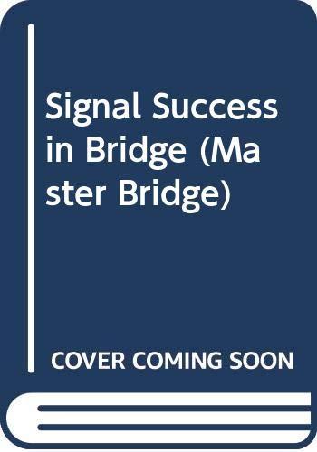 Signal Success in Bridge (Master Bridge) by D.L.M. Roth