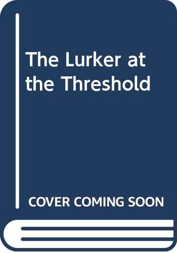 The Lurker at the Threshold by H. P. Lovecraft