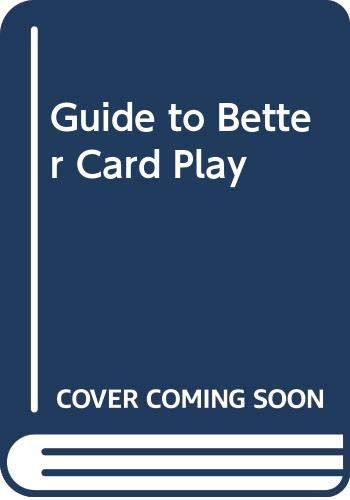 Guide to Better Card Play By Ron Klinger