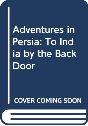 Adventures in Persia By Reginald Teague-Jones
