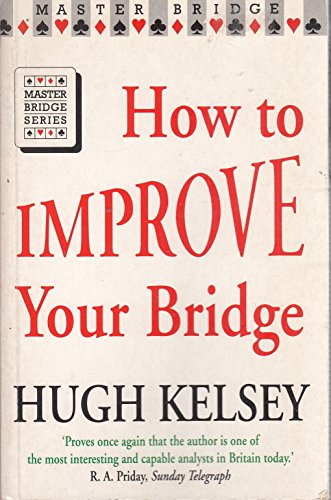 How to Improve Your Bridge By Hugh Kelsey