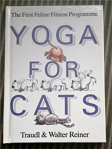 Yoga for Cats By Traudl Reiner