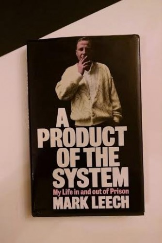 A Product of the System By Mark Leech