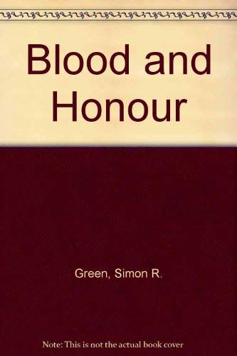 Blood and Honour By Simon R. Green