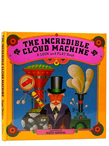 The Incredible Cloud Machine By Roger Nannini