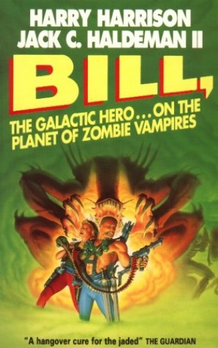 Bill, the Galactic Hero: Planet of the Zombie Vampires By Harry Harrison