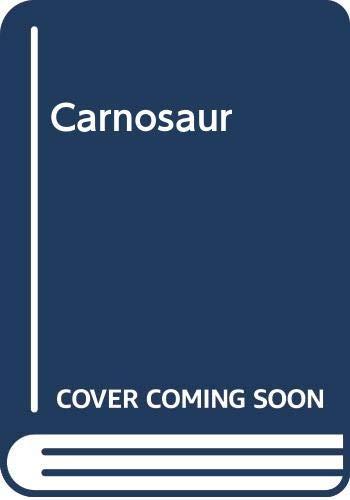 Carnosaur By Harry Adam Knight