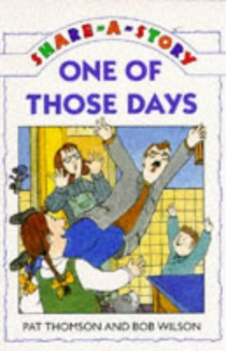 One of Those Days By Pat Thomson