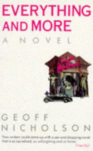 Everything and More By Geoff Nicholson
