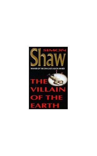 The Villain of the Earth By Simon Shaw