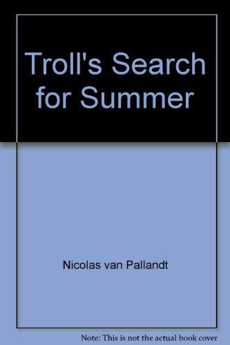 Troll's Search for Summer By Nicolas Van Pallandt