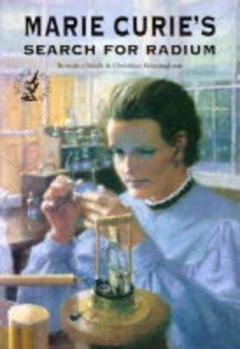 Marie Curie's Search for Radium By Beverley Birch