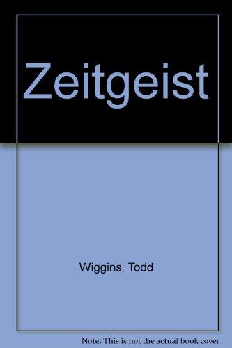 Zeitgeist By Todd Wiggins