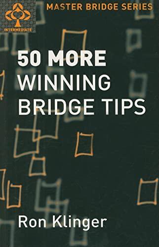 50 More Winning Bridge Tips By Ron Klinger