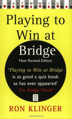 Playing To Win At Bridge By Ron Klinger