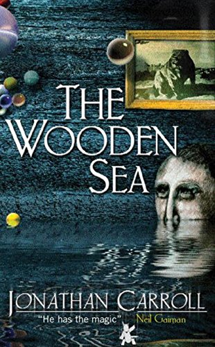 The Wooden Sea (GOLLANCZ S.F.) By Jonathan Carroll