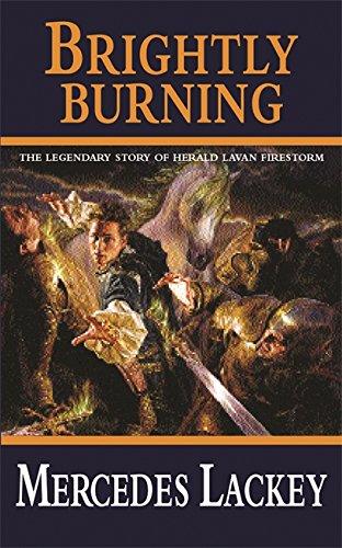 Brightly Burning (GOLLANCZ S.F.) By Mercedes Lackey