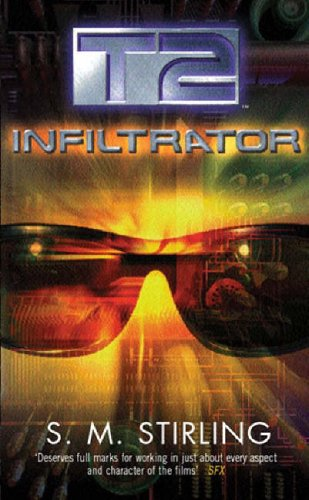 T2: Infiltrator By S. M. Stirling