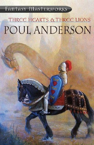 Three Hearts & Three Lions (FANTASY MASTERWORKS) by Poul Anderson