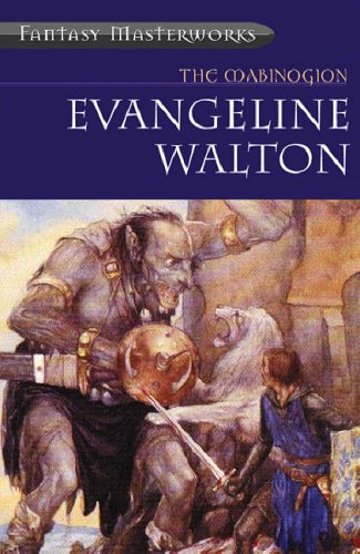 The Mabinogion By Evangeline Walton