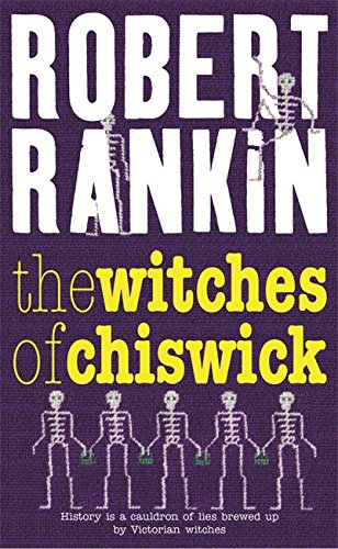 The Witches of Chiswick (GOLLANCZ S.F.) By Robert Rankin