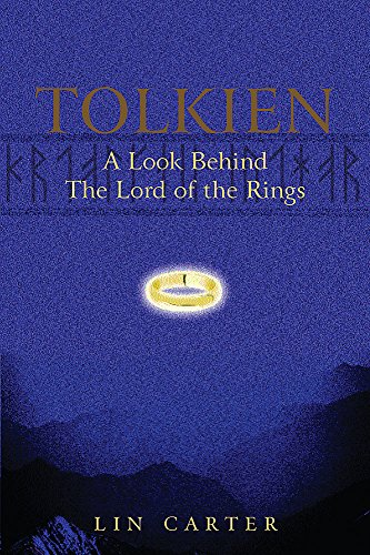Tolkien: A Look Behind The Lord Of The Rings By Lin Carter