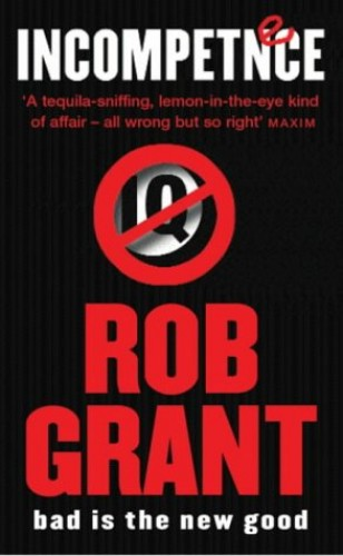 Incompetence (GOLLANCZ S.F.) By Rob Grant