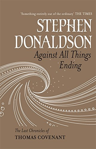 Against All Things Ending: The Last Chronicles of Thomas Covenant by Stephen Donaldson