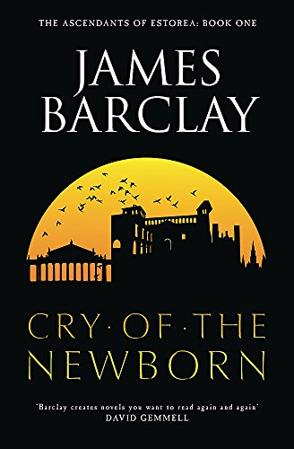 The Cry of the Newborn By James Barclay