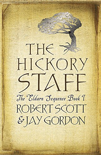 The Hickory Staff By Rob Scott