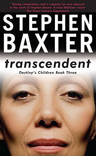 Transcendent: Destiny's Children Book 3 (GOLLANCZ S.F.) By Stephen Baxter