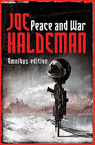 "Peace and War: The Omnibus Edition: ""Forever Peace"", ""Forever Free"", ""Forever War"" by Joe Haldeman"