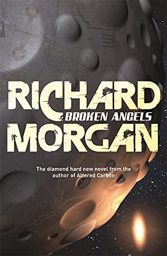 Broken Angels: Netflix Altered Carbon book 2 (GOLLANCZ S.F.) By Richard Morgan