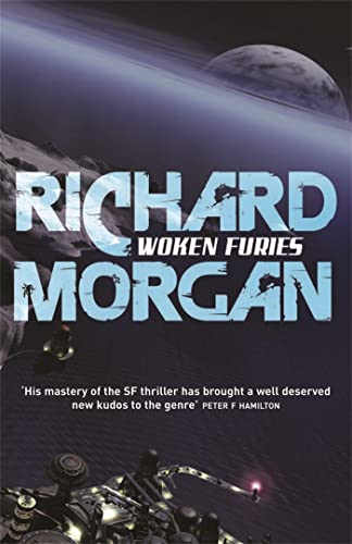 Woken Furies: Netflix Altered Carbon book 3 (GOLLANCZ S.F.) By Richard Morgan