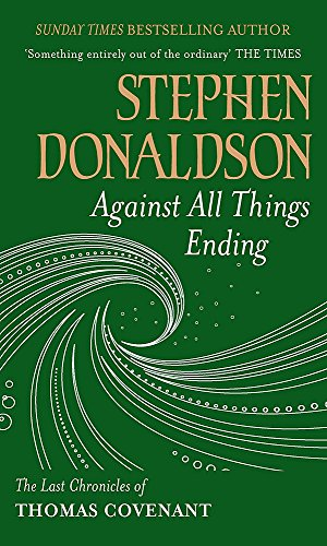 Against All Things Ending By Stephen Donaldson