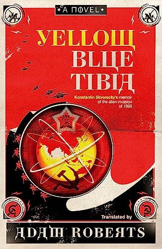 Yellow Blue Tibia: A Novel by Adam Roberts
