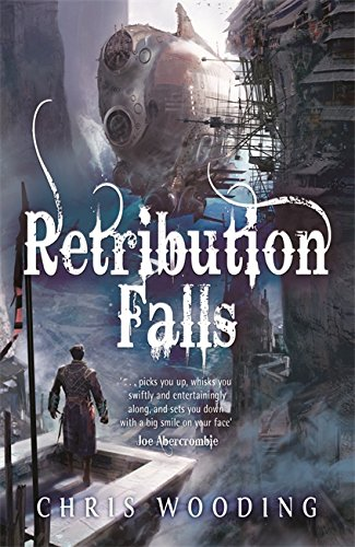 Retribution Falls: Tales of the Ketty Jay (Tales of the Ketty Jay 1) By Chris Wooding