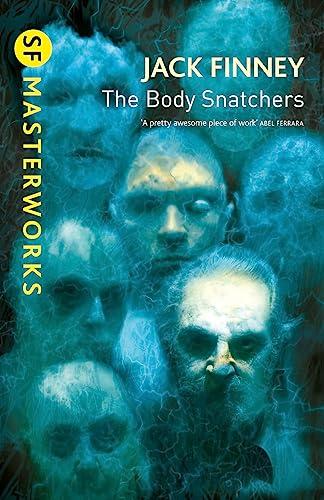 The Body Snatchers (S.F. MASTERWORKS) By Jack Finney