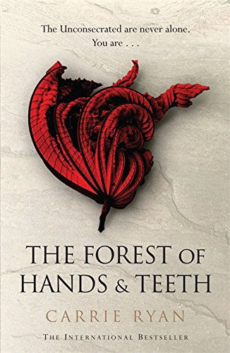 The Forest of Hands & Teeth By Carrie Ryan