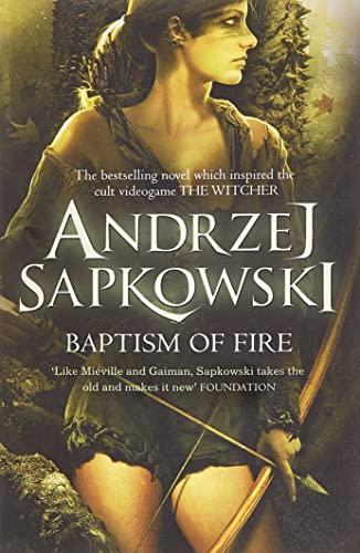 Baptism of Fire (Witcher 3) By Andrzej Sapkowski
