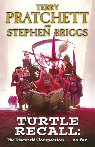 Turtle Recall: The Discworld Companion So Far By Stephen Briggs