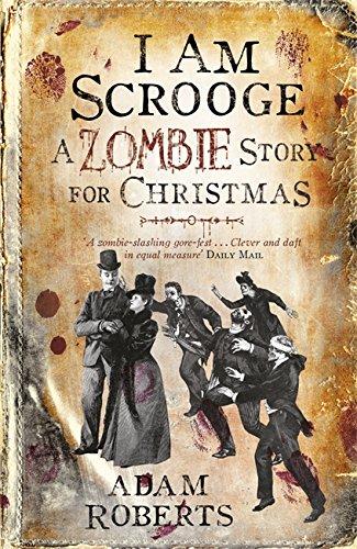 I Am Scrooge By Adam Roberts