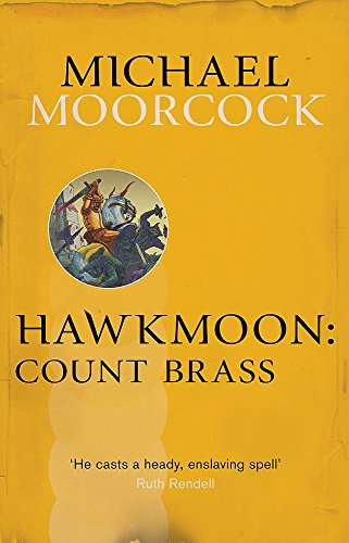Hawkmoon: Count Brass By Michael Moorcock