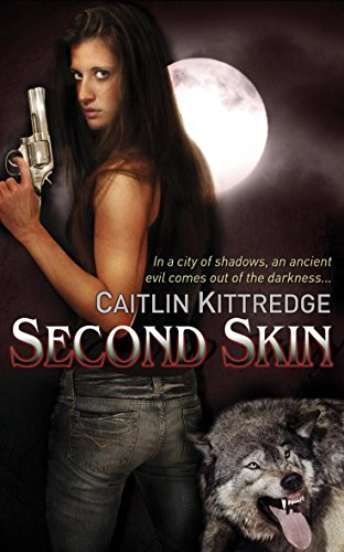 Nocturne City: A Nocturne City Novel: Bk. 3: Second Skin by Caitlin Kittredge