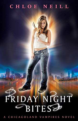 Friday Night Bites: A Chicagoland Vampires Novel by Chloe Neill