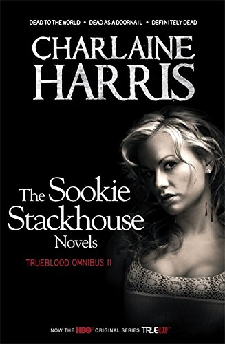 True Blood Omnibus II: Dead to the World, Dead as a Doornail, Definitely Dead (Sookie Stackhouse Vampire Myst) By Charlaine Harris